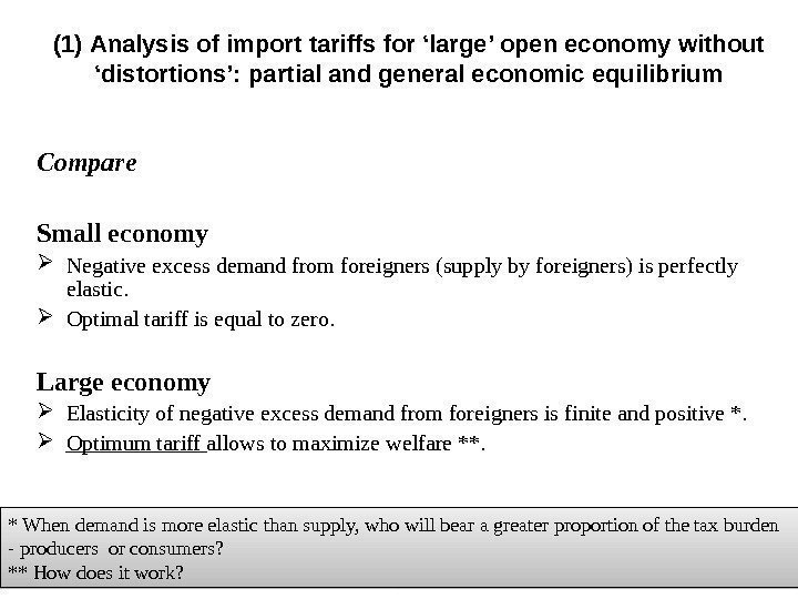 ( 1 ) Analysis of import tariffs for 'large' open economy without 'distortions': partial