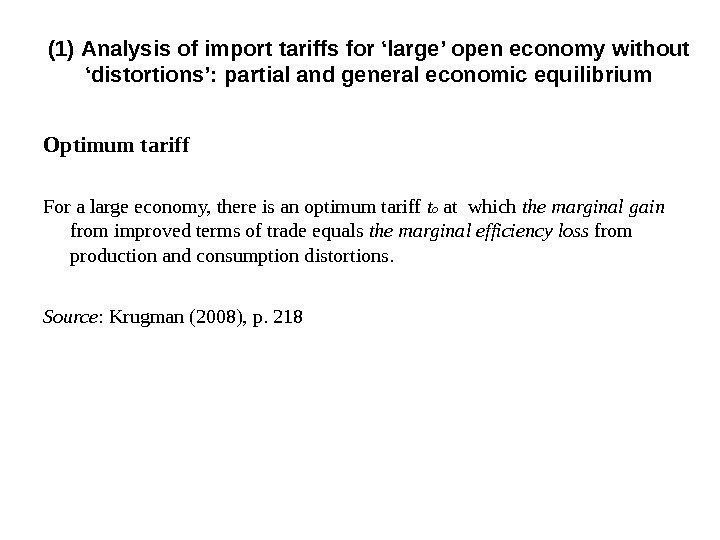 Optimum tariff For a large economy, there is an optimum tariff t o at