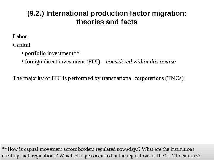 (9. 2. ) International p roduction factor migration:  theories and facts Labor Capital