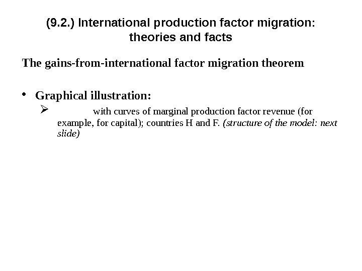 (9. 2. ) International p roduction factor migration:  theories and facts The gains-from-international