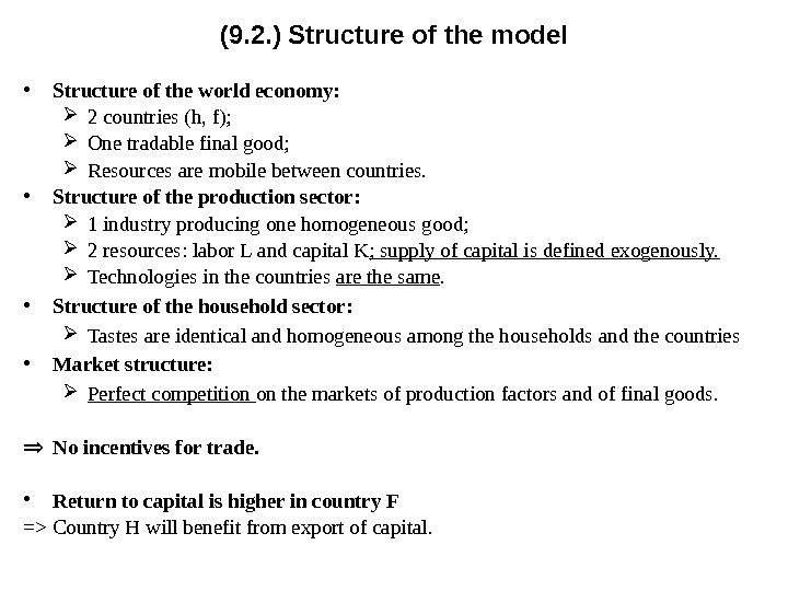 (9. 2. ) Structure of the model • Structure of the world economy: