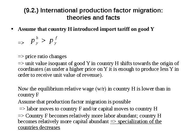 (9. 2. ) International p roduction factor migration:  theories and facts • Assume