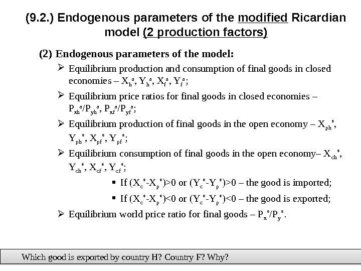 (9. 2. ) Endogenous parameters of the modified Ricardian model (2 production factors) (2)