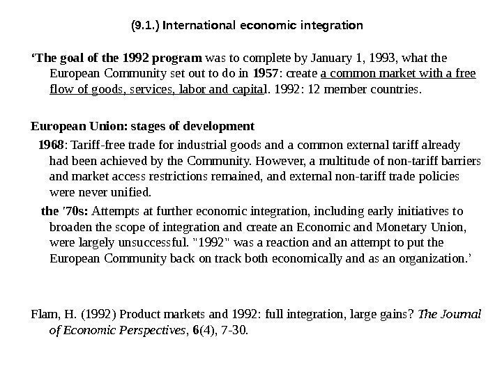 (9. 1. ) International economic integration ' The goal of the 1992 program was