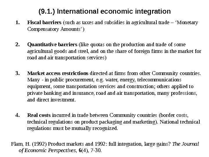 (9. 1. ) International economic integration 1. Fiscal barriers (such as taxes and subsidies