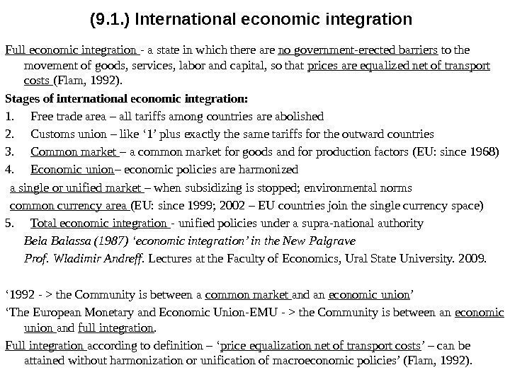 (9. 1. ) International economic integration Full economic integration - a state in which
