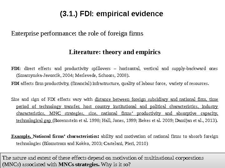 Enterprise performance: the role of foreign firms Literature: theory and empirics FDI :
