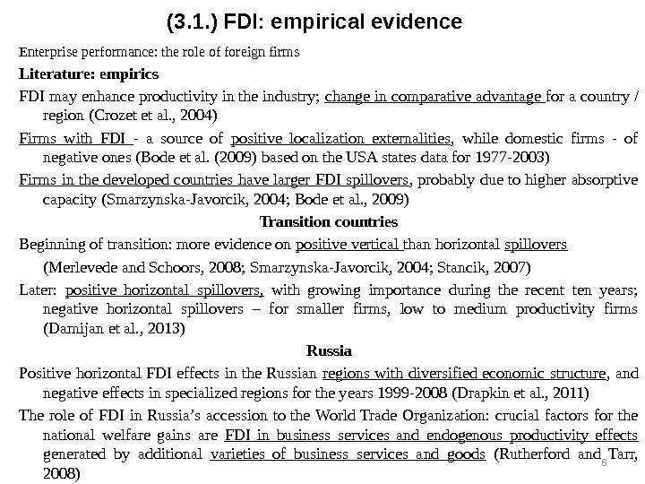 Enterprise performance: the role of foreign firms Literature: empirics FDI may enhance productivity in