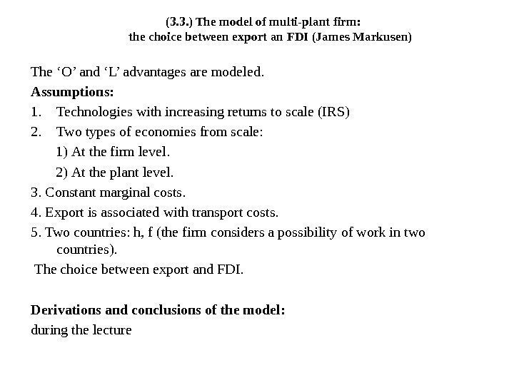(3. 3. ) The model of multi-plant firm:  the choice between export an