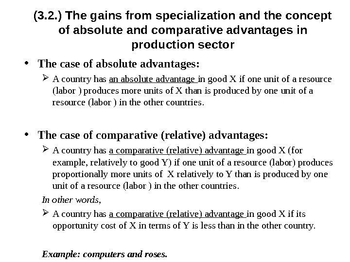 (3. 2. ) The gains from specialization and the concept of absolute and comparative