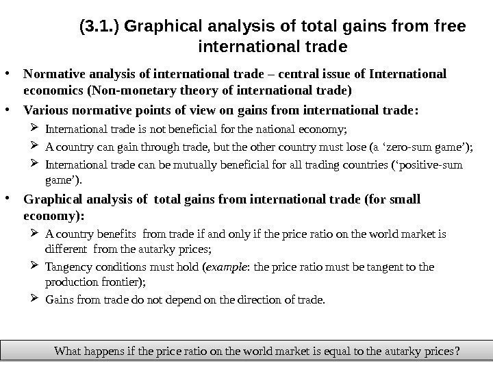 (3. 1. ) Graphical analysis of total gains from free international trade • Normative