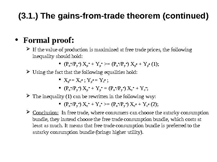 (3. 1. ) The gains-from-trade theorem ( continued ) • Formal proof :