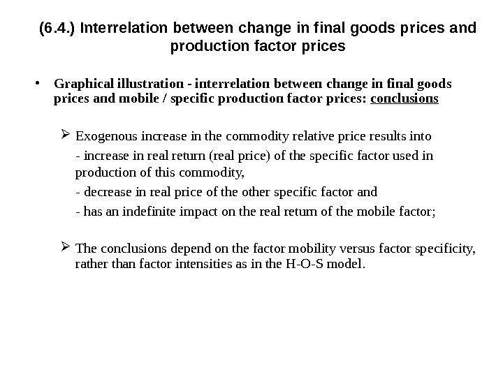 (6. 4. ) Interrelation between change in final goods prices and production factor prices