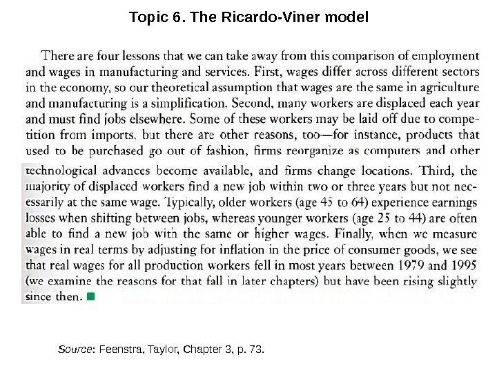 Topic 6. The Ricardo-Viner model Source : Feenstra, Taylor, Chapter 3, p. 73.
