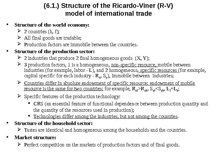 (6. 1. ) Structure of the Ricardo-Viner (R-V) model of international trade • Structure