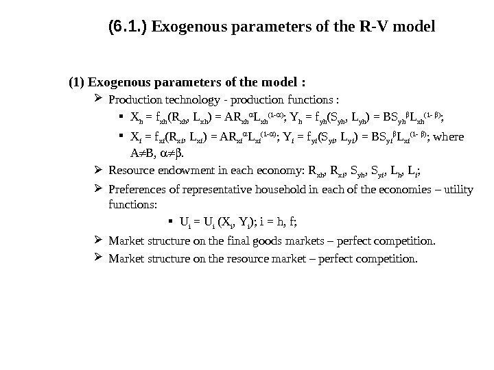 (6. 1. ) Exogenous parameters of the R-V model (1) Exogenous parameters of the