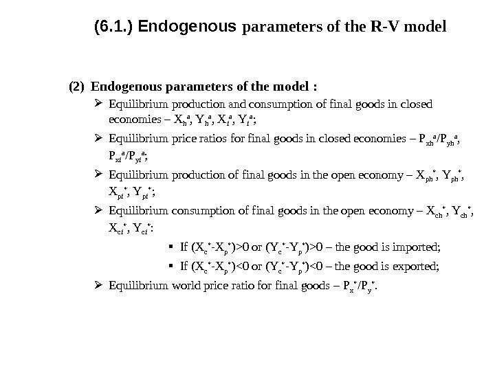 (6. 1. ) Endogenous parameters of the R-V model (2) Endogenous parameters of the