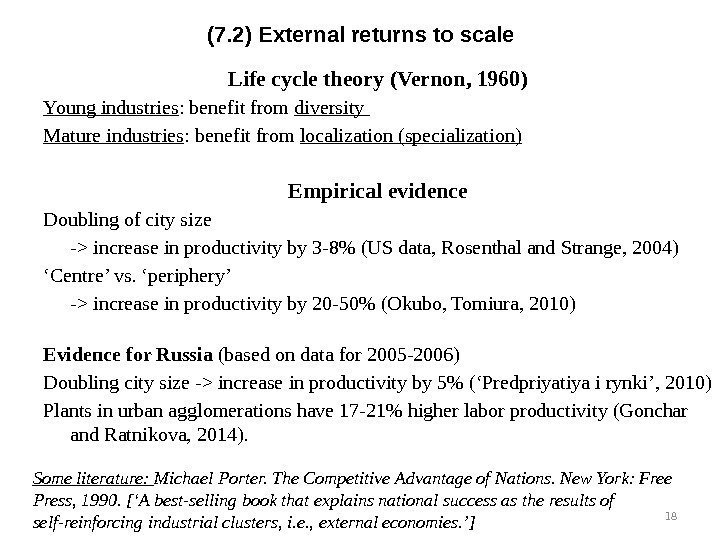 (7. 2) External returns to scale Life cycle theory (Vernon, 1960) Young industries :