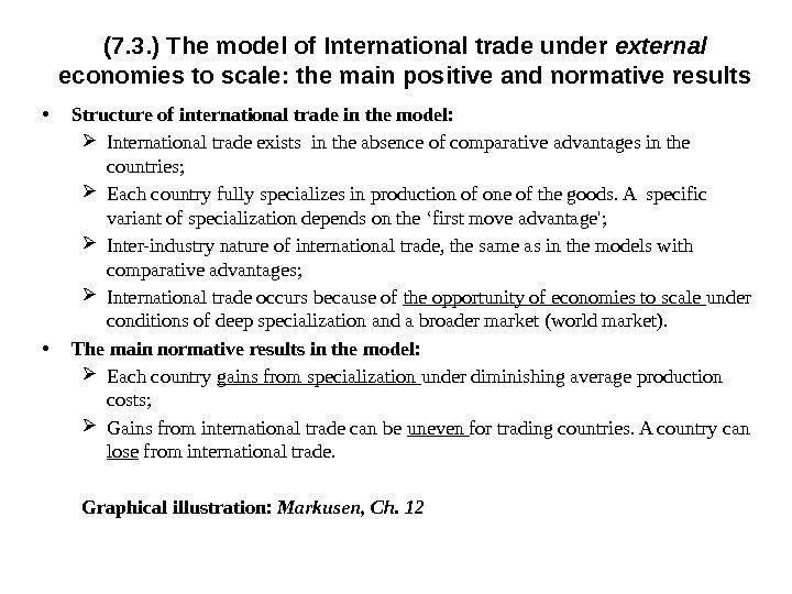 • Structure of international trade in the model:  International trade exists in