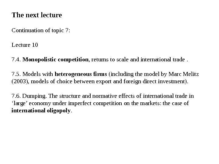 The next lecture Continuation of topic 7:  Lecture 10 7. 4.  Monopolistic