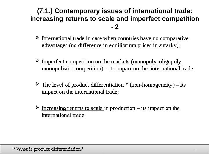 (7. 1. ) Contemporary issues of international trade:  increasing returns to scale and
