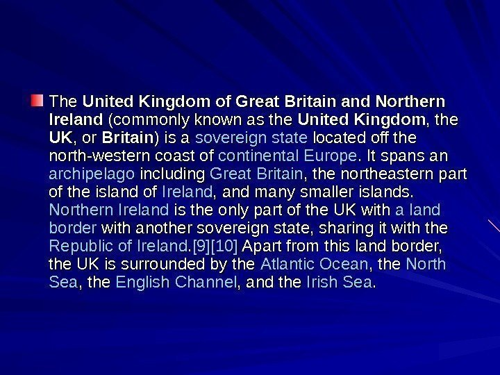The United Kingdom of Great Britain and Northern Ireland (commonly known as