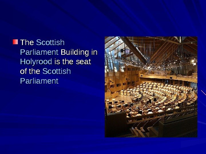 The Scottish  Parliament  Building in in Holyrood is the seat