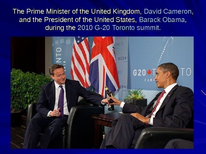 The Prime Minister of the United Kingdom,  David  Cameron ,