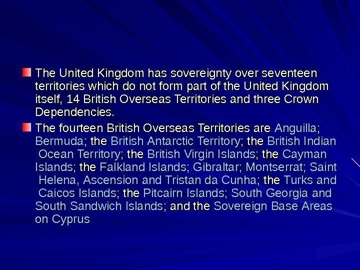 The United Kingdom has sovereignty over seventeen territories which do not form