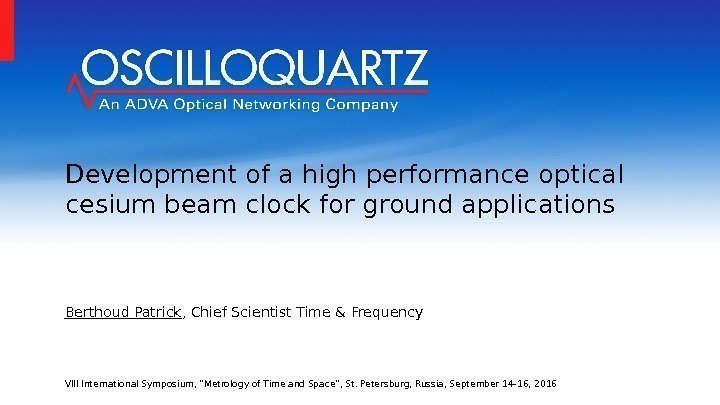 Development of a high performance optical cesium beam clock for ground applications Berthoud Patrick