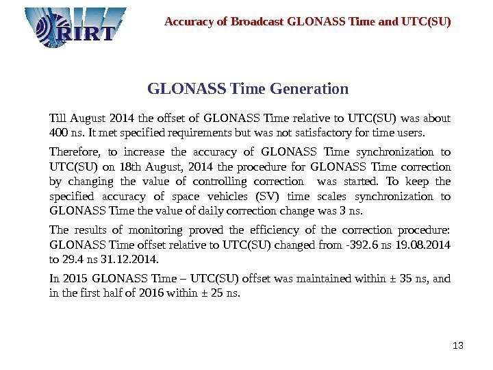 13 Accuracy of Broadcast GLONASS Time and UTC(SU)  )( kph t. T GLONASS