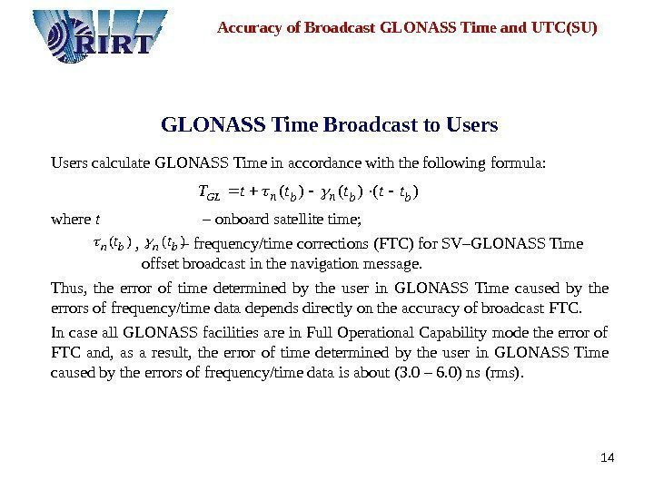 14 GLONASS Time Broadcast to Users calculate GLONASS Time in accordance with the following