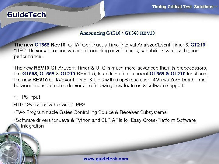 Timing. Critical. Test Solutions TM www. guidetech. com. Announcing GT 210 / GT 668