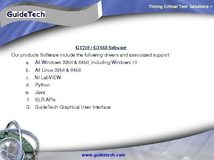 Timing. Critical. Test Solutions TM www. guidetech. com. GT 210 / GT 668 Software