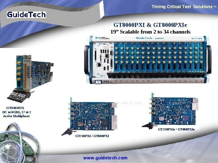 "Timing. Critical. Test Solutions TM www. guidetech. com GT 9000 with 10"" touch–screen GT"