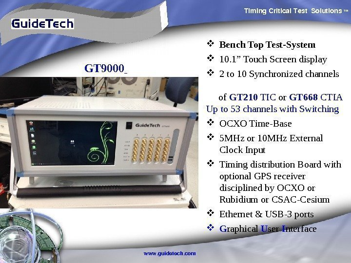 "Timing. Critical. Test Solutions TM www. guidetech. com Bench Top Test-System 10. 1"" Touch"
