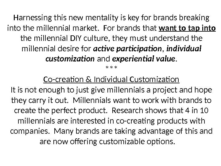 Harnessing this new mentality is key for brands breaking into the millennial market.
