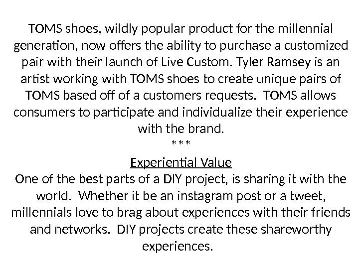 TOMS shoes, wildly popular product for the millennial generation, now offers the ability to