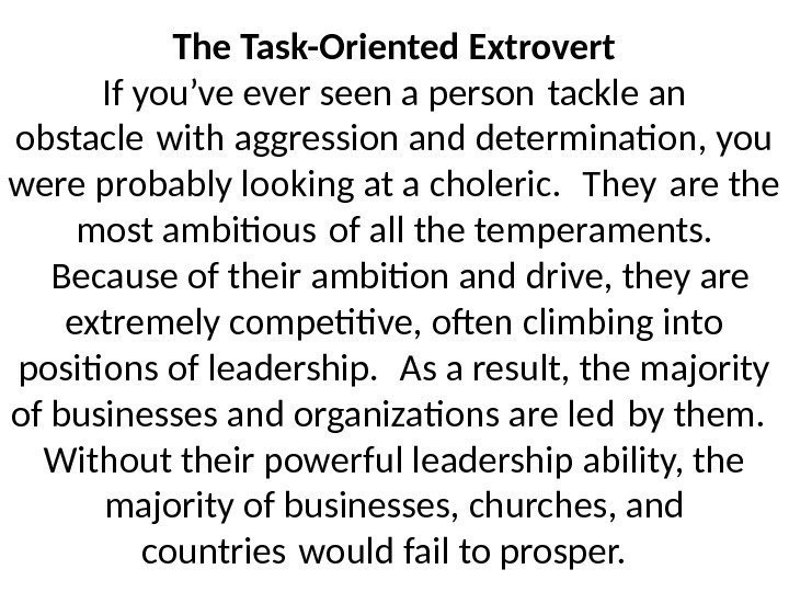 The Task-Oriented Extrovert If you've ever seen a person tackle an obstacle with aggression