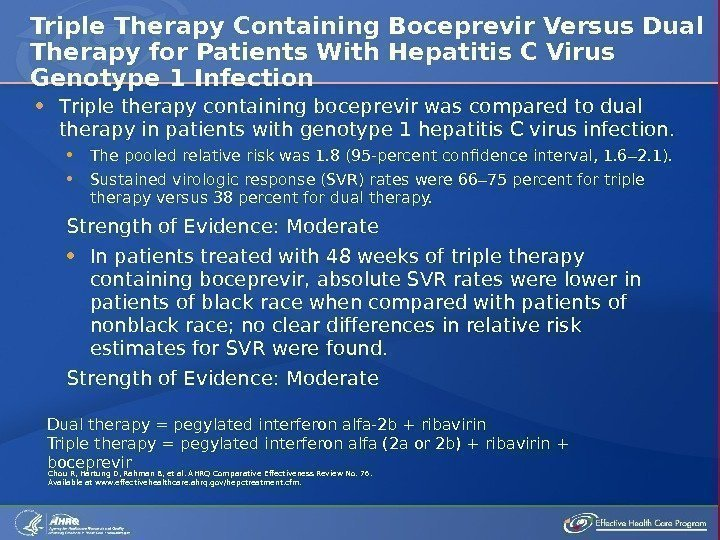 T riple therapy containing boceprevir was compared to dual therapy in patients with