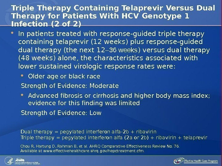 In patients treated with response-guided triple therapy containing telaprevir (12 weeks) plus response-guided