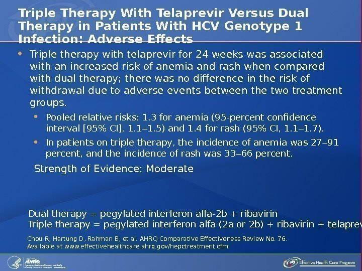 Triple therapy with telaprevir for 24 weeks was associated with an increased risk