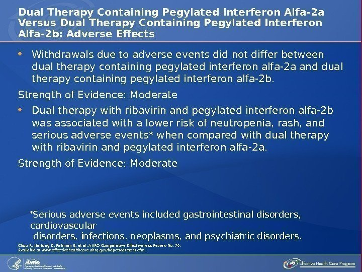 Withdrawals due to adverse events did not differ between dual therapy containing pegylated