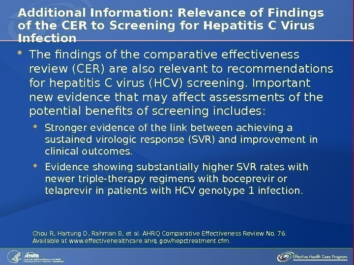 The findings of the comparative effectiveness review (CER) are also relevant to recommendations