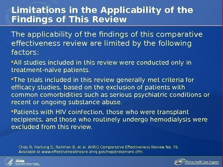 The applicability of the findings of this comparative effectiveness review are limited by the