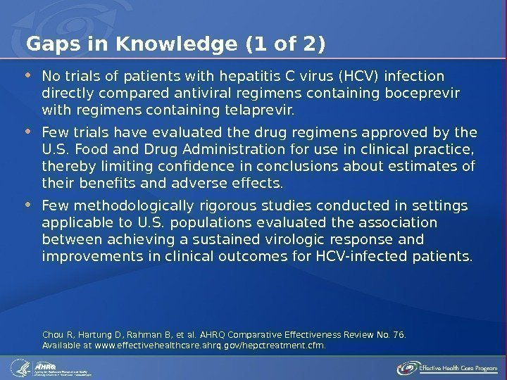 No trials of patients with hepatitis C virus (HCV) infection directly compared antiviral