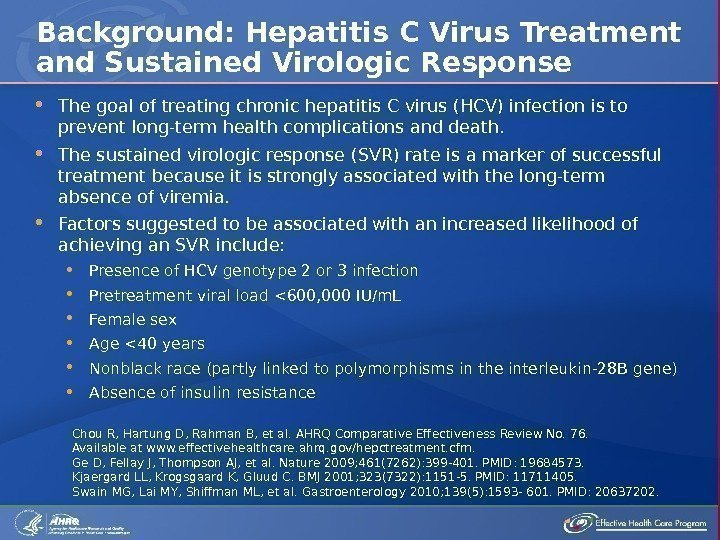 The goal of treating chronic hepatitis C virus (HCV) infection is to prevent