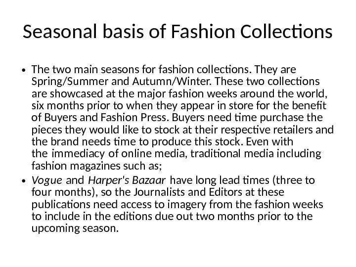 Seasonal basis of Fashion Collections • The two main seasons for fashion collections. They