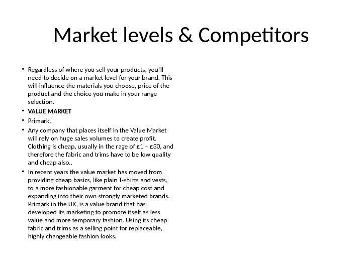 Market levels & Competitors • Regardless of where you sell your products, you'll need