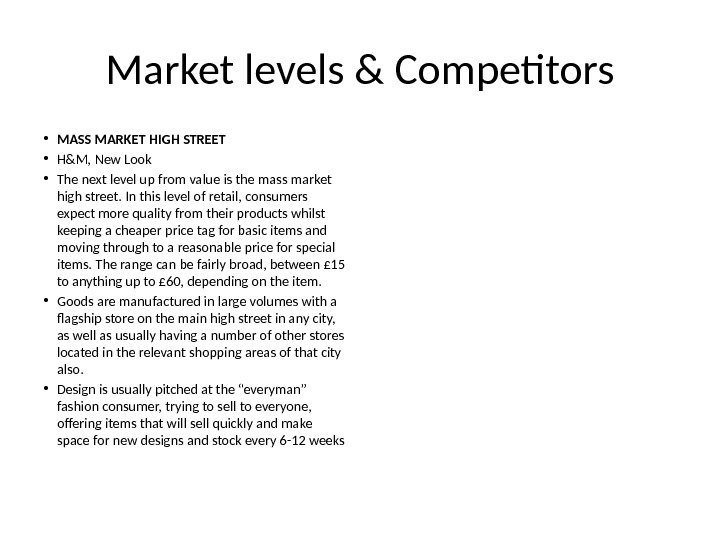 Market levels & Competitors • MASS MARKET HIGH STREET • H&M, New Look •